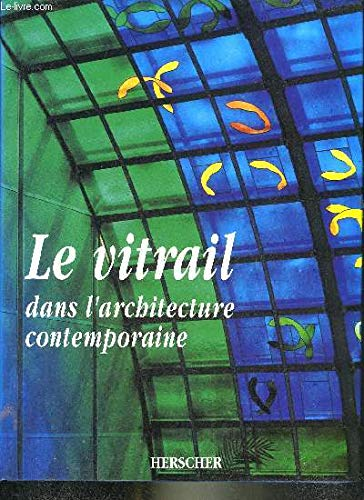 Le vitrail dans l'architecture contemporaine