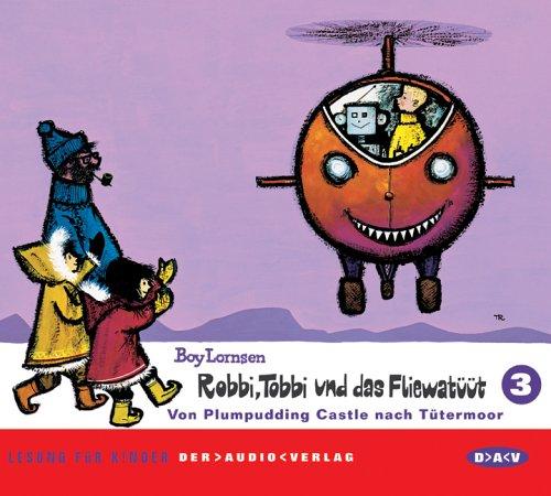 Robbi, Tobbi und das Fliewatüüt 3. Von Plumpudding Castle nach Tütermoor. (Hörbuch, CD)