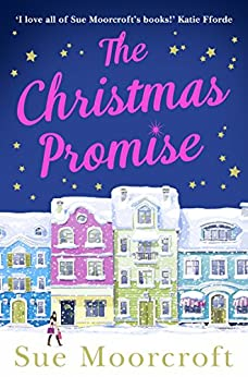 The Christmas Promise: The cosy Christmas book you won't be able to put down! by [Moorcroft, Sue]