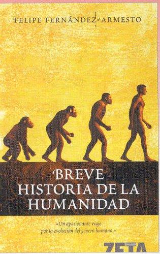 BREVE HISTORIA DE LA HUMANIDAD (BEST SELLER ZETA BOLSILLO) por Felipe Fernandez Armesto