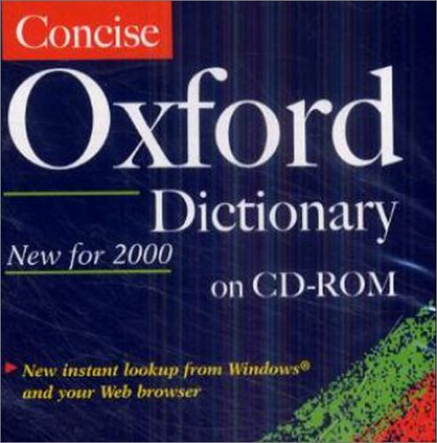 Concise Oxford Dictionary on CD-ROM, 1 CD-ROM New for 2000. Für Windows 95/98/2000/NT 4.0. Mit über 240.000 Wörtern, Phrasen u. Definitionen. Home-Einzel-Lizenz (Wort-definition)