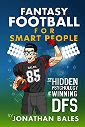 Fantasy Football for Smart People: The Hidden Psychology of Winning DFS (English Edition)
