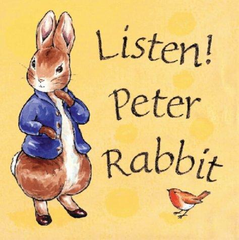 Listen! Peter Rabbit.