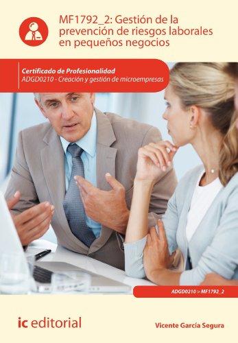 Gestión de la prevención de riesgos laborales en pequeños negocios. ADGD0210 por Vicente García Segura