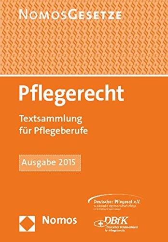 Pflegerecht: Textsammlung für Pflegeberufe, Rechtsstand: 1. Februar 2015