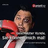 Expert Marketplace -  Daniel Enz  - Geschätzter Kunde, Sie können mich mal!: TOP & FLOP Geschichten aus dem Verkaufsalltag (Red Shoes Verlag)