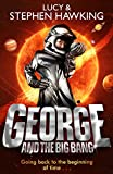 George and the Big Bang (Georges Secret Key to the Universe, Band 3)