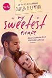My Sweetest Escape - Die schönste Zeit meines Lebens (My favorite Mistake 2)