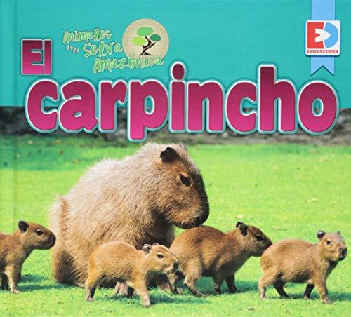 Animales de la Selva Amazonica El Carpincho (EyeDiscover: Animales de la Selva Amazonica) por Katie Gillespie