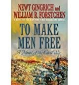 [ TO MAKE MEN FREE A NOVEL BY FORSTCHEN, WILLIAM R.](AUTHOR)PAPERBACK