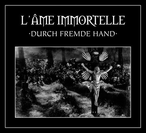 Durch Fremde Hand by L'Ame Immortelle