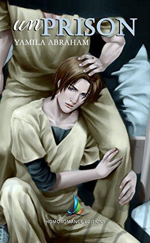 UnPrison | Roman gay, livre gay (Roman gay - MxM) par Yamila Abraham