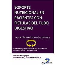 Soporte nutricional en pacientes con fistulas del tubo digestivo (Este capítulo pertenece al libro Dietoterapia, nutrición clínica y metabolismo): 1