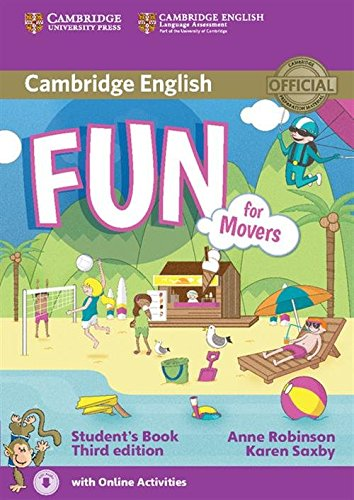 Fun for Movers Student's Book with Online Activities Third Edition - 9781107444782 [con audio descargable] por Anne Robinson