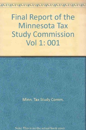 Final Report of the Minnesota Tax Study Commission Vol 1: 001 por Minn. Tax Study Comm.