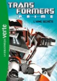 Transformers Prime 05 - L'arme secrète