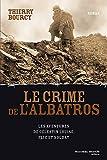 Le crime de l'Albatros - Les aventures de Célestin Louise, flic et soldat 6 (ROMANS HISTORIQ)