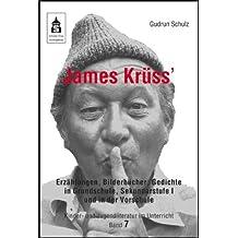 James Krüss' Erzählungen, Bilderbücher, Gedichte: in Grundschule, Sekundarstufe I und in der Vorschule (Kinder- und Jugendliteratur im Unterricht)