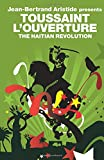 The Haitian Revolution (Revolutions series) [selected letters & other writings by Toussaint L'Ouverture]