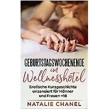 Geburtstagswochenende im Wellnesshotel: Erotische Kurzgeschichte unzensiert für Männer und Frauen +18 (German Edition)
