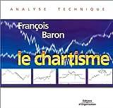 Le chartisme. Méthodes et stratégies pour gagner en Bourse - Editions d'Organisation - 27/03/2003