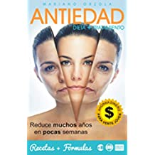 ANTIEDAD - DIETA + TRATAMIENTO: Reduce muchos años en pocas semanas (Colección Más Bienestar)
