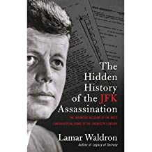 [(The Hidden History of the JFK Assassination)] [ By (author) Lamar Waldron ] [November, 2013]