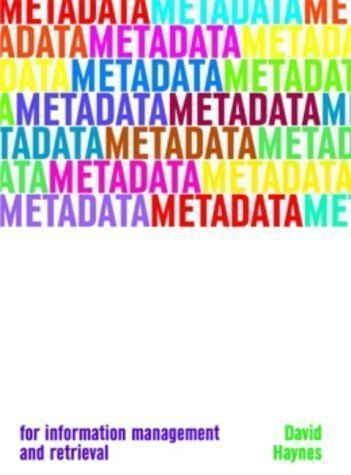 Metadata for Information Management and Retrieval (Become an Expert) by Haynes, David published by Facet Publishing (2004)