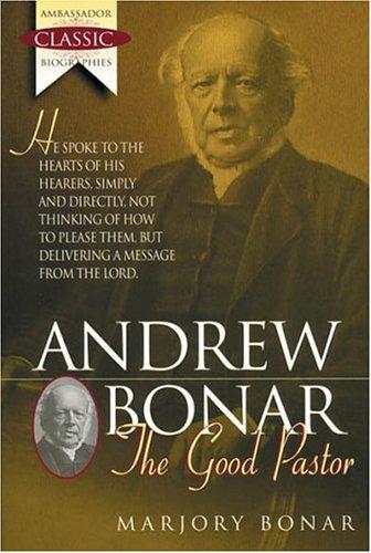 Andrew Bonar: The Good Pastor (Ambassador Classic Biographies)