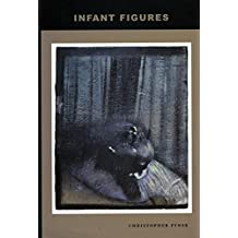 Infant Figures: The Death of the Infans and Other Scenes of Origin by Christopher Fynsk (2002-01-01)