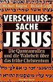 Verschlusssache Jesus: Die Qumranrollen Und Die Wahrheit Uber Die Fruhe Christen by Michael/Leigh, Richard Baigent (1991-08-06) - Richard Baigent Michael/Leigh