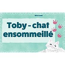 Toby - chat ensommeillé: (Histoire au coucher, Les premiers lecteurs) (French Edition)