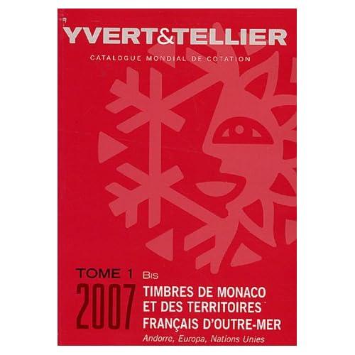 Catalogue mondial de cotation, tome 1 bis : Timbres de Monaco et des territoires français d'outre-mer