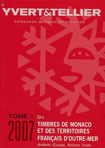 Catalogue mondial de cotation, tome 1 bis : Timbres de Monaco et des territoires français d'outre-mer par Yvert & Tellier