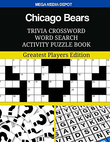 Chicago Bears Trivia Crossword Word Search Activity Puzzle Book: Greatest Players Edition por Mega Media Depot