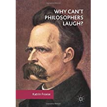Why Can't Philosophers Laugh?