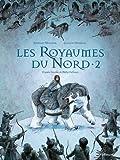 Les royaumes du Nord. 2   Melchior-Durand, Stéphane. Auteur