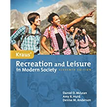 Kraus' Recreation & Leisure in Modern Society (English Edition)
