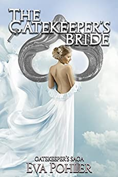 The Gatekeeper's Bride: A Prequel to The Gatekeeper's Saga by [Pohler, Eva]