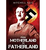 [(From Motherland to Fatherland)] [ By (author) Mitchell Agg ] [July, 2013]