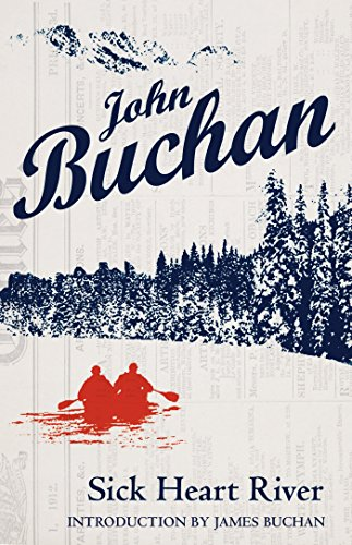 Sick Heart River by [Buchan, John]
