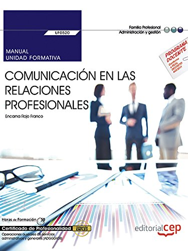 Manual. Comunicación en las relaciones profesionales (UF0520). Certificados de profesionalidad. Operaciones auxiliares de servicios administrativos y generales (ADGG0408) par María Franco