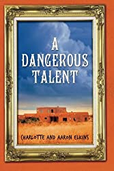 A Dangerous Talent (An Alix London Mystery) by Charlotte Elkins (2012-03-06)
