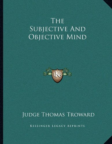 The Subjective and Objective Mind