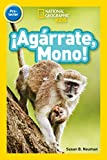 National Geographic Kids Readers: ¡Agárrate Mono! (Pre-reader) (Readers)
