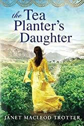 The Tea Planter's Daughter (The India Tea Series) by Janet MacLeod Trotter (2016-06-21)