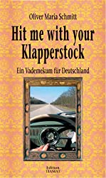 Hit me with your Klapperstock: Ein Vademekum für Deutschland