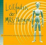 Leitfaden der MRS-Therapie - Ein praxisorientiertes Taschenbuch zum richtigen Einsatz der Magnetfeldtherapie