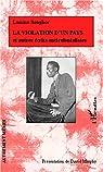 La violation d'un pays et autres écrits anticolonialistes par Senghor