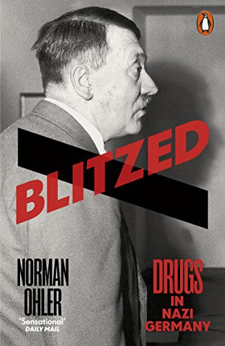 Blitzed: Drugs in Nazi Germany (English Edition)